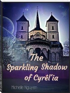 The Sparkling Shadow of Cyrêl'ia https://www.bookrix.de/_ebook-michelle-nguyen-the-sparkling-shadow-of-cyrel-039-ia/