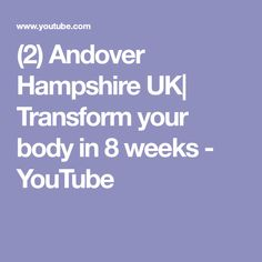 (2) Andover Hampshire UK| Transform your body in 8 weeks - YouTube