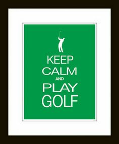 Golf Art Print  Keep Calm and Play Golf Poster