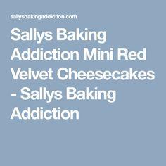 Sallys Baking Addiction Mini Red Velvet Cheesecakes - Sallys Baking Addiction