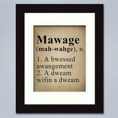Printable Art - INSTANT DOWNLOAD - 8x10 and 11x14 - Mawage Print - Humor Quote - Wedding Gift