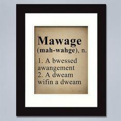 the definition of Mawage -- The Princess Bride humor Cool Stuff, Funny Stuff, Nerd Stuff, Random Stuff, Movie Quotes, Funny Quotes, Humor Quotes, Lyric Quotes, The Princess Bride