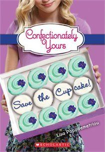 Confectionately Yours #1: Save the Cupcake! by Lisa Papademetriou: Hayley is having enough trouble adjusting to middle school without having to deal with her father's new girlfriend, her mother's unemployment, or the fact that she likes one of her friends who is a boy... kind of as more than a friend. Her family has moved into her grandmother's apartment above her struggling tea shop, so Hayley spends a lot of time helping out, creating new recipes for cupcakes and trying to get her....