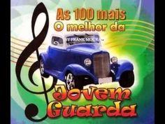 AS 100  MELHORES MÚSICAS DA JOVEM GUARDA BRASILEIRA