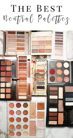 What is the Best Neutral Eyeshadow Palette? I share the best neutral eyeshadow palettes that you can get your hands on!