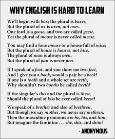We would love to share this age old poem about the English language that we learned in childhood.