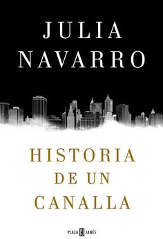 Buy Historia de un canalla by Julia Navarro and Read this Book on Kobo's Free Apps. Discover Kobo's Vast Collection of Ebooks and Audiobooks Today - Over 4 Million Titles! Books To Buy, I Love Books, Books To Read, This Book, Divergent Funny, Divergent Quotes, Julia Navarro, Fiction, Looking For Alaska