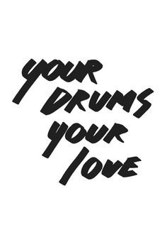 Your Drums your Love