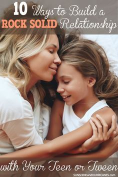 10 Ways To Build A Rock Solid Relationship With Your Teen (or Tween)   Sunshine and Hurricanes   Bloglovin'