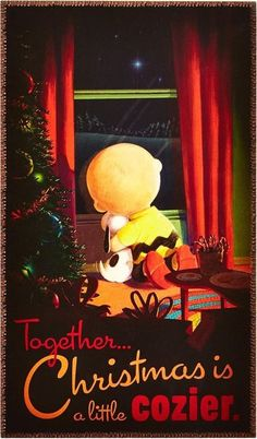 'Together Christmas is Cozier!' Charlie Brown and Snoopy.