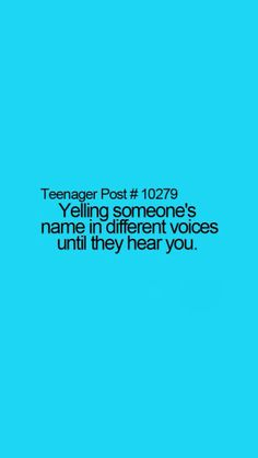 Or calling them all their different nicknames