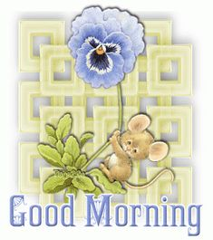 Little Mouse and Good Morning Gif Good Morning Gif Funny, Good Morning For Her, Good Morning Animated Images, Good Morning Gif Animation, Good Morning Gift, Happy Good Morning Quotes, Good Morning Sunshine, Good Morning Picture, Good Morning Messages