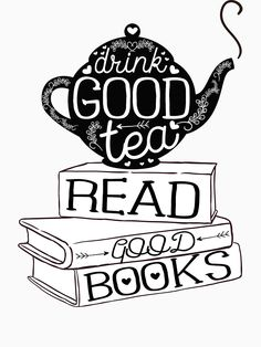 Words to live by. Drink good tea and ready good books. Tea And Books, I Love Books, Good Books, Books To Read, My Books, Tea Quotes, Book Quotes, Theme Anglais, Tea Reading