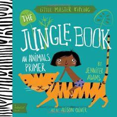 Little Master Kipling: The Jungle Book (BabyLit Books), http://www.amazon.de/dp/1423635485/ref=cm_sw_r_pi_awdl_x_M6w.xb1D4XDW3