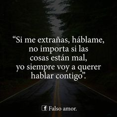 Te contestaré no importa qué Cuéntame tus problemas, confía en mí. Amor Quotes, Words Quotes, Life Quotes, Sayings, Sad Love Quotes, Romantic Quotes, Love Phrases, Love Words, Sad Friendship Quotes