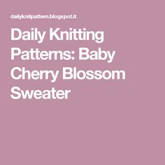 Daily Knitting Patterns: Baby Cherry Blossom Sweater