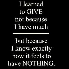 Stay humble and never forget where you came from.  #payitforward