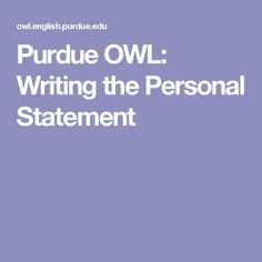 Purdue OWL: Writing the Personal Statement
