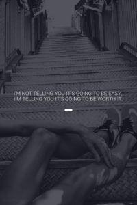 I'm not telling you it's going to be easy, I'm telling you its going to be worth it. | www.simplebeautifullife.net