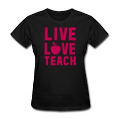 Live Love Teach http://kreativeinkinder.spreadshirt.com/