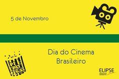 05 de Novembro - Dia do Cinema Brasileiro