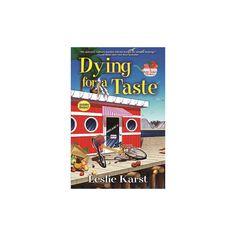 Dying for a Taste (Reprint) (Paperback) (Leslie Karst)