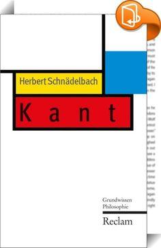 """Kant    ::  Kant ist nicht nur der wirkungsmächtigste Philosoph des ausgehenden 18. Jahrhunderts, sondern darüber hinaus der philosophische Klassiker unserer Epoche - der klassische Philosoph der Moderne.  Text aus der Reihe """"Grundwissen Philosophie"""" mit Seitenzählung der gedruckten Ausgabe."""