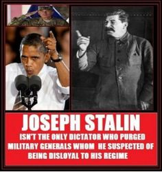 Stalin, then Obama who has purged military of 200 military leaders and let two go that wanted to protect those at the Benghazi US embassy.  EVIL is as EVIL does.