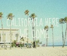 California here i come... we always sing this song on the way to Cali in the summer!!!