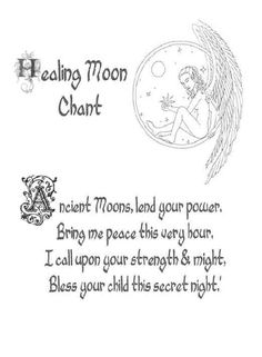 Healing Moon Chant: Ancient Moon, lend your power, bring me peace this very hour, I call upon your strength & might, bless your child this secret night. #wicca #witchcraft