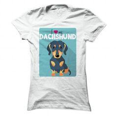 I love my Dachshund T-Shirt Hoodie Sweatshirts iia. Check price ==► http://graphictshirts.xyz/?p=104228