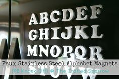 The Crafted Sparrow: Faux Stainless Steel Alphabet Magnets {Pottery Barn Knock-Off}