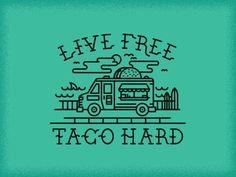 trendgraphy: Live Free - Taco Hard by Adam Grason Taco Love, Lets Taco Bout It, My Taco, Design Own Shirt, Taquero, Taco Humor, Taco Puns, Free Taco, Logo Branding