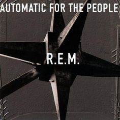 100 Best Albums of the Nineties: R.E.M., 'Automatic for the People' | Rolling Stone