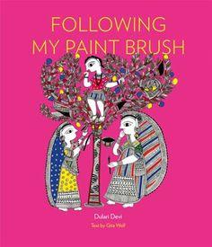 Following My Paint Brush (2010) by Dulari Devi, text by Gita Wolf. ISBN 9789380340111. http://youtu.be/S_MActhmesQ http://peterzirnis.com/post/13923564290/her-story-dulari-devi
