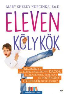 Kezelési útmutató (túlságosan is) eleven gyerekekhez - Dívány Edd, Kids And Parenting, Psychology, Album, Teaching, Humor, Books, Cards, Inspiring People