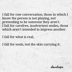I fall for raw conversation