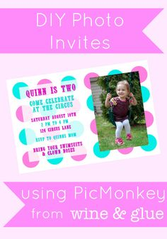 Easy to make Photo Invites with PicMonkey! via www.wineandglue.com