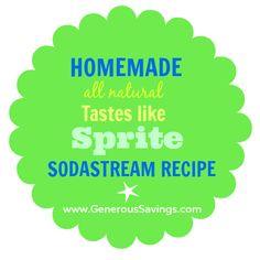 Home-made, all natural (tastes like Sprite)  soda recipe for SodaStream