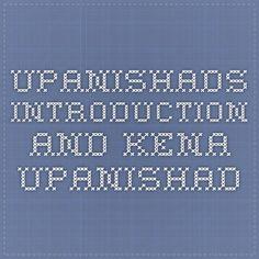 Upanishads Introduction and KENA UPANISHAD