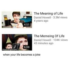 lmao it only takes 4 minutes to teach about the meaning of life but 6 minutes to talk about memes. A Thousand Years, Phil 3, Dan And Phil, Danisnotonfire, Amazingphil, Dodie Clark, John Mulaney, Funny Memes, Jokes