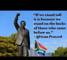 If we stand tall it is because we stand on the backs of those who came before us. Wise Quotes, Inspirational Quotes, Motivational, Wise Sayings, Fun Quotes, Famous Quotes, This Is Us Quotes, Quotes To Live By, Africa Quotes