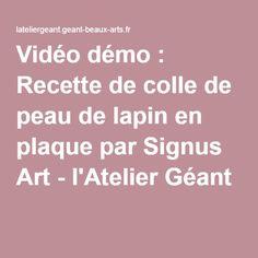 Vidéo démo : Recette de colle de peau de lapin en plaque par Signus Art - l'Atelier Géant