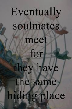 Find your soulmate, they are out there!