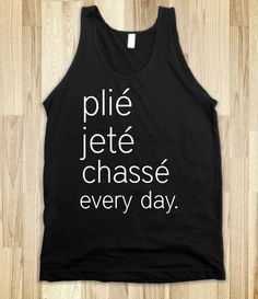 Plie Jete Chasse Everyday Ballet Dance Shirt by Anydaytees on Etsy, $30.99