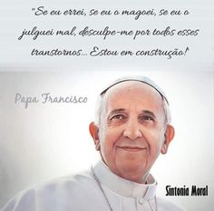Homem de DEUS... Words Of Hope, More Than Words, Saint Quotes, Pope Francis, Quotes About God, Life Lessons, Quotations, Prayers, Spirituality
