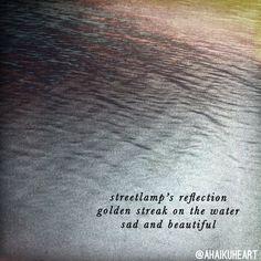 follow @ahaikuheart on Instagram: streetlamp's reflection / golden streak on the water / sad and beautiful / haiku poem by d.d. aspiras Water Poems, Street Lamp, Poetry Quotes, Haiku Poem, Book Art, Reflection, Sad, Philosophy, Felt