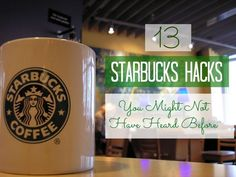 13 Starbucks Hacks You Might Not Know (via BuzzFeed)