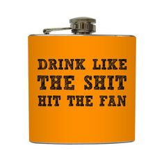 Shit Hit the Fan Flask Doomsday Preppers Bug Out