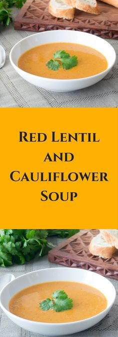 Red Lentil and Cauliflower Soup - Delicious, healthy and hearty soup. 2016 has been declared the  International Year of #Pulses by the United Nations.
